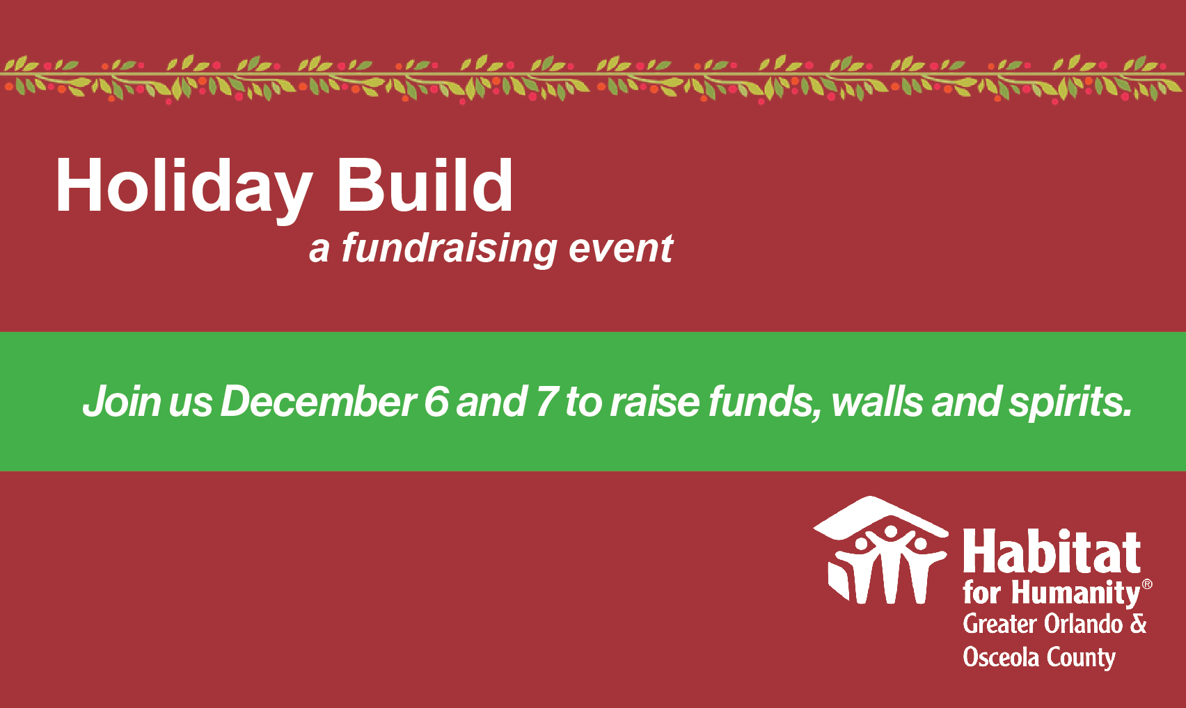 """Red background with holly icon, with text """"Holiday Build: A fundraising event. Join us to raise funds, raise walls and raise spirits."""""""
