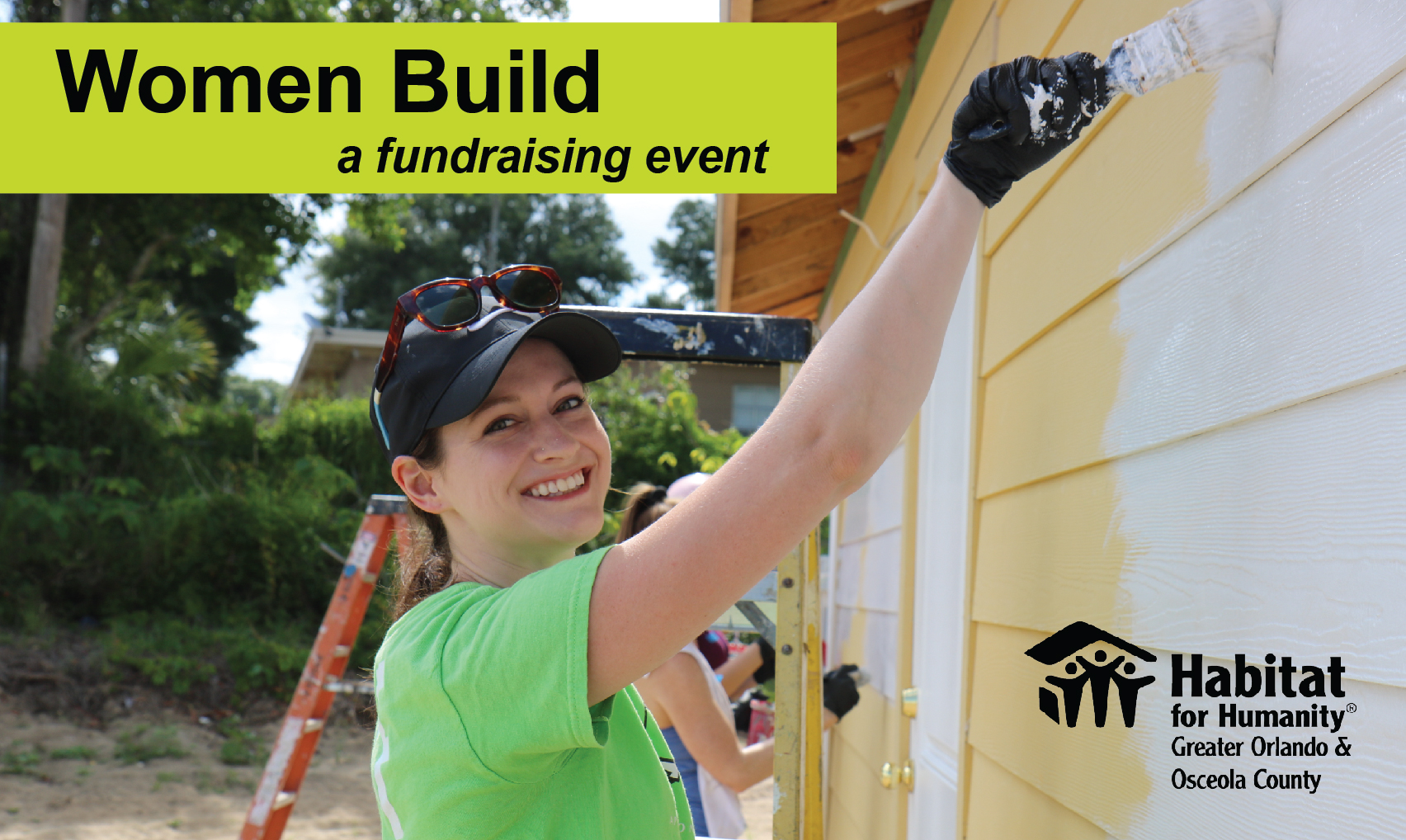 "Woman smiling and reaching up to paint siding of house with text overlay ""Women Build: A fundraising event"" and Habitat Orlando & Osceola logo"